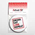 Значок «DRINK EAT LIKE REPEAT» B560444